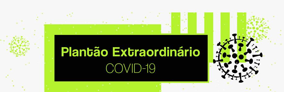 Perguntas Frequentes - Plantão Extraordinário - COVID-19