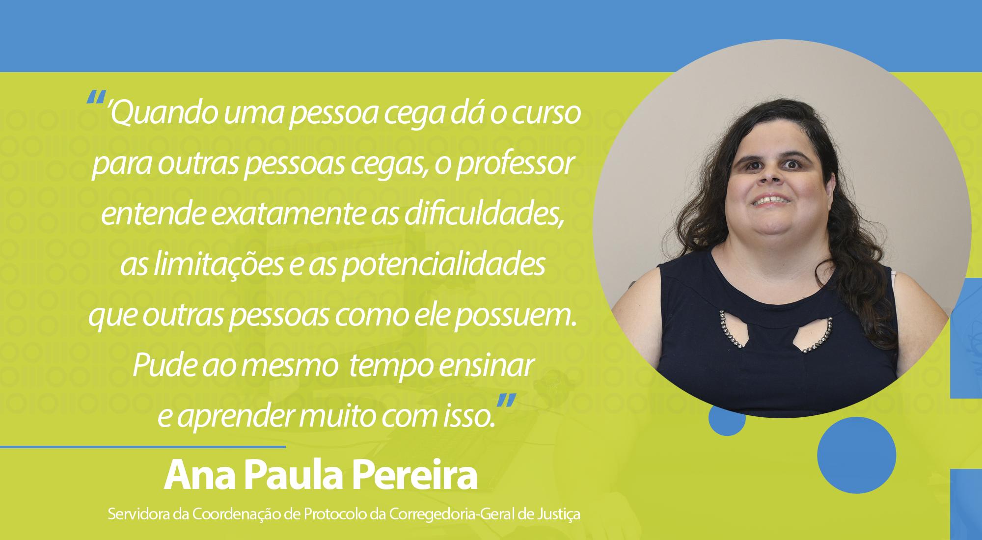 Ana Paula, Servidora da Coordenação de Protocolo da Corregedoria-Geral de Justiça.
